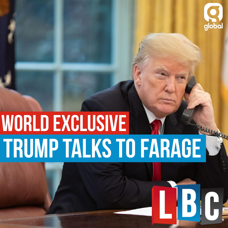 LBC World Exclusive: Trump Talks To Farage